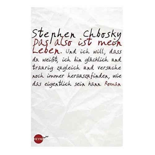Das also ist mein Leben - von Stephen Chbosky