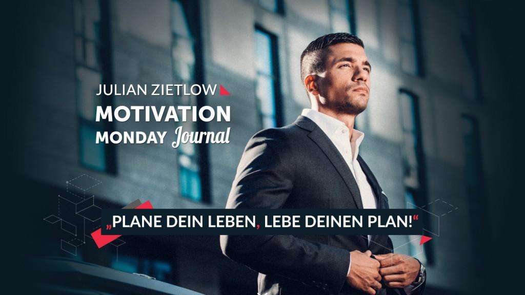 Julian, Zietlow, Motivation, Monday, Journal, Plane, dein, Leben, Lebe, Plan,