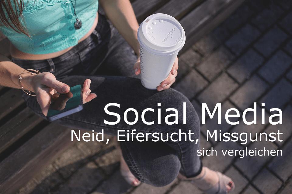 Social Media, Neid, Eifersucht, Missgunst, sich vergleichen, instagram, Facebook, Snapchat